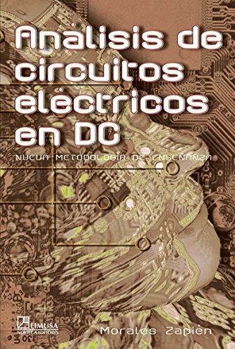 9789681865443: Analisis de circuitos electricos en dc/ Analysis of Electrical Circuits in DC: Nueva Metodologia De Ensenanza (Spanish Edition)
