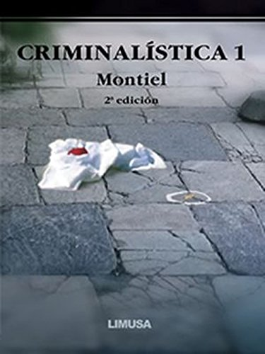 9789681865467: 1: Criminalística Tomo I