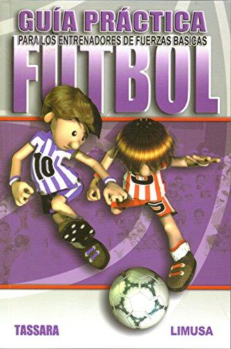 Futbol/ Soccer: Guia practica para los entrenadores: Tassara, Hugo