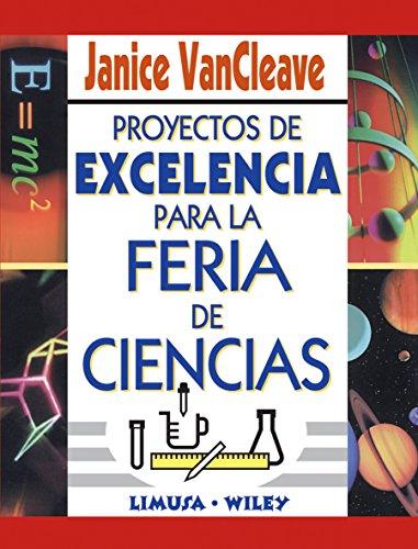 9789681865931: Proyectos de excelencia para la feria de ciencias/ A+ Sciences Fair Projects (Spanish Edition)