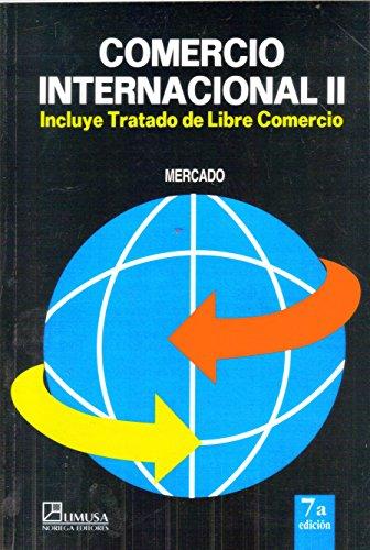 9789681866440: 2: Comercio internacional/ International Trade: Incluye Tratado de Libre Comercio/ Includes NAFTA (Spanish Edition)
