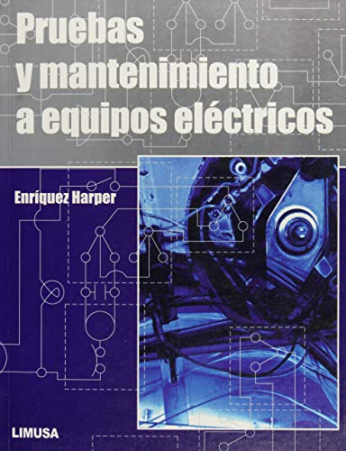 9789681866464: Pruebas y mantenimiento a equipos electricos/ Sample and Maintenance of Electronic Equipments (Spanish Edition)