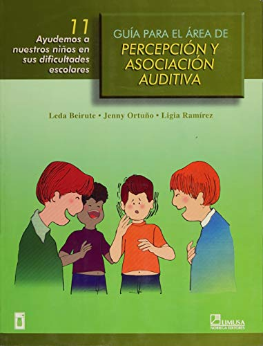 Guia para el area de percepcion y asociacion auditiva / Guide for the Area of Auditory ...