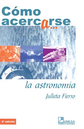 9789681866884: Como acercarse a la astronomia/How to Get Closer to Astronomy