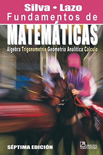 9789681867591: Fundamentos de matematicas/Foundations of Mathematics: Algebra, Trigonometria, Geometria Analitica Y Calculo