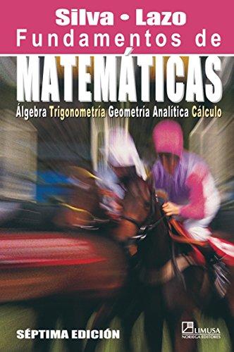 Fundamentos de matematicas/ Foundations of Mathematics: Algebra,: Silva, Juan Manuel