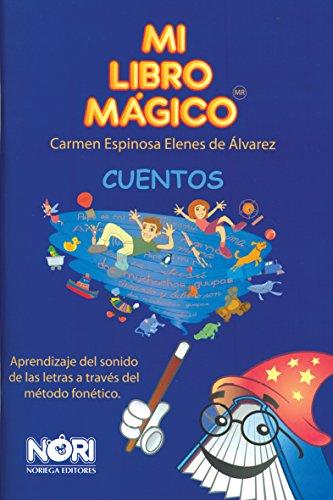 9789681867836: Mi Libro magico Cuentos/ My Magic Book of Stories: Aprendizaje Del Sonido De Las Letras a Traves Del Metodo Silabico (Spanish Edition)