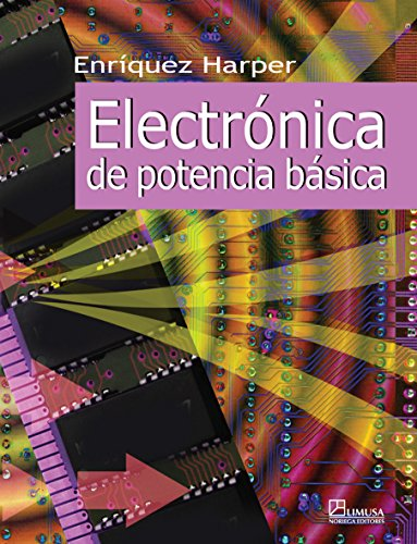 9789681868444: Electronica de potencia basica/ Basic Power Electronics (Spanish Edition)