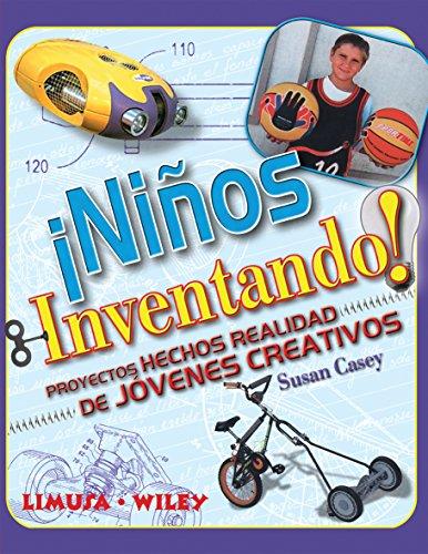9789681868550: Ninos inventando/ Kids Inventing: Proyectos hechos realidad de jovenes creativos/ A Handbook for Young Inventors (Spanish Edition)