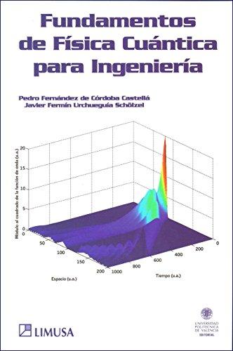 Fundamentos De Fisica Cuantica Para Ingenieria/ Fundamentals: Pedro Fernandez De