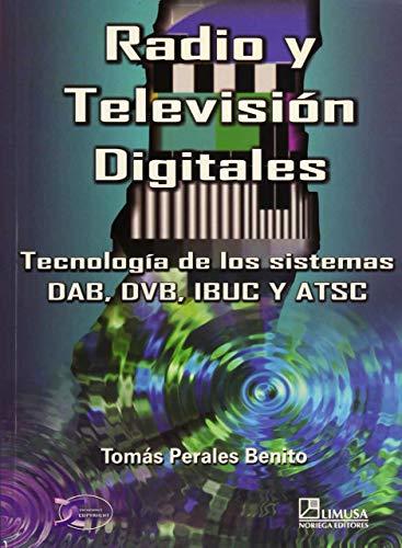 Radio y television digitales/ Radio and Television Digital: Tecnologia de los sistemas DAB, ...