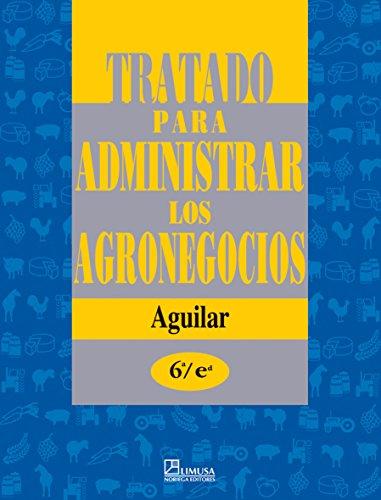 9789681869090: Tratado para administrar los agronegocios/ Treaty to Manage Agribusiness