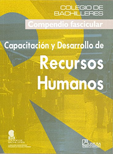 9789681869182: Capacitacion y desarrollo de recursos humanos/ Training and Development of Human Resources: Compendio Fascicular (Spanish Edition)