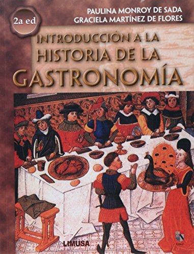 Introduccion A La Historia De La Gastronomia/: Monroy, Pauli