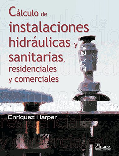 9789681869274: Calculo de instalaciones hidraulicas y sanitarias, residenciales y comerciales/ Calculation of Water and Sanitation Facilities, Residential and Commercial (Spanish Edition)