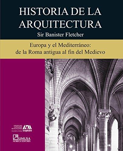Historia De La Arquitectura/ History of Architecture (Spanish Edition): Fletcher, Banister