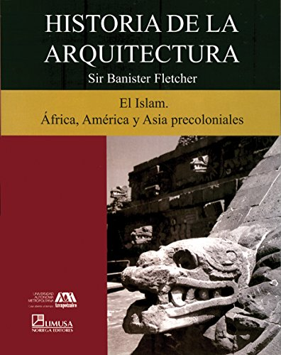 9789681869304: Historia De La Arquitectura/ The History Of Architecture: El Islam, Africa, America Y Asia Precoloniales: 3