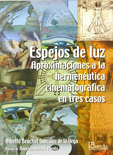 9789681869403: Espejos de luz/ Mirror Light: Aproximaciones a la hermeneutica cinematografica en tres casos/ Hermeneutical Approaches to Film in Three Cases