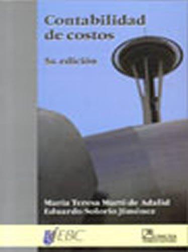 Contabilidad de costos/ Cost Accounting: de Adalid, Maria Teresa Marti/ Jimenez, Eduardo ...
