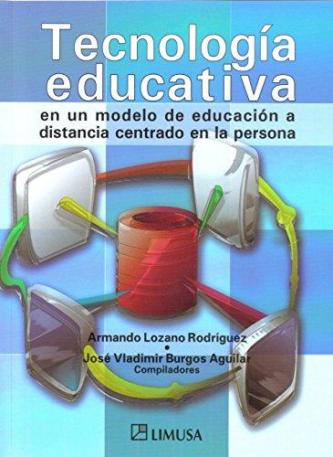 9789681870027: Tecnologia educativa en un modelo de educacion a distancia centrado en la persona/ Educational Technology In a Model of a Distance Education Centered In Person