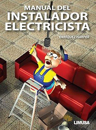 Manual del instalador electricista/ Manual of Electrician: Harper, Gilberto Enriquez