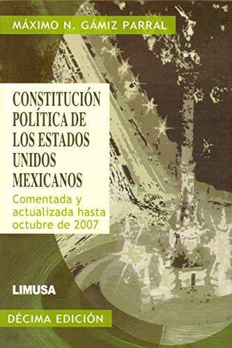 9789681871529: Constitucion politica de los Estados Unidos Mexicanos/ Political Constitution of the United Mexican States: Comentada y actualizada hasta Octubre de ... Updated Until October 2007 (Spanish Edition)