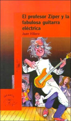9789681902063: El Profesor Ziper Y LA Fabulosa Guitarra Electrica (Infantil)