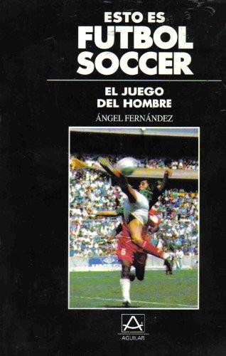 ESTO ES FUTBOL SOCCER: El Juego Del Hombre: Angel Fernandez