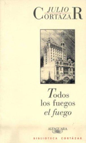 9789681902582: Todos Los Fuegos El Fuego/all the Fires the Fire