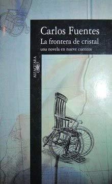 9789681902681: La Frontera de Cristal: Una Novela en Nueve Cuentos (Spanish Edition)
