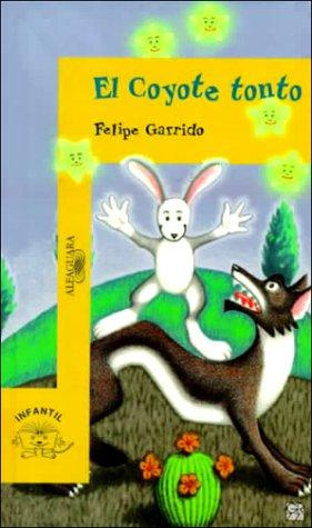 9789681902773: El Coyote Tonto (Infantil Alfaguara)