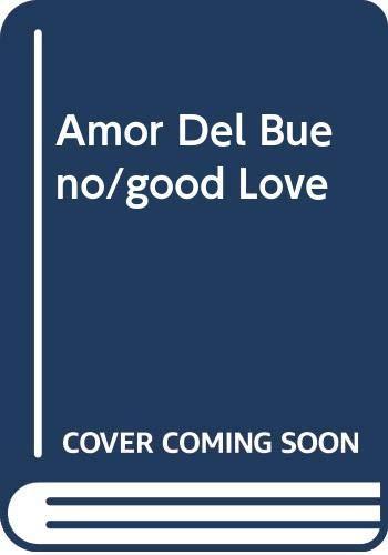 9789681902872: Amor Del Bueno/good Love