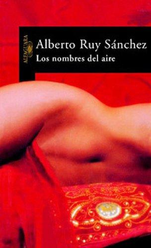 9789681902919: Los nombres del aire/ The names of the air (Alfaguara) (Spanish Edition)