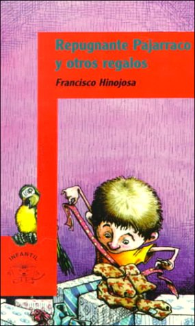 9789681902933: Repugnante Pajarraco Y Otros Regalos/the Disgusting Pajarraco and Other Presents (Infantil) (Spanish Edition)