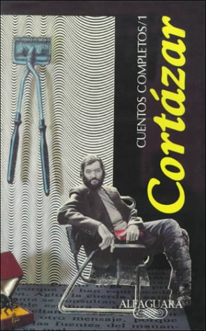 9789681903114: Cuentos completos, vol. 1 /Complete Short Stories, vol. 1 by Julio Cortazar (Spanish Edition)