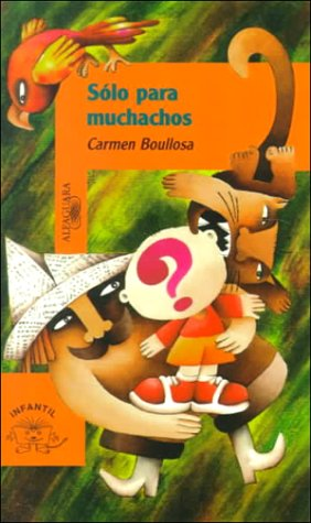 9789681903251: Solo Para Muchachos/Only for Boys (4-6) (Spanish Edition)