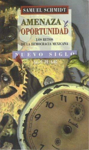 9789681903442: Amenaza y Opportunidad: Los Retos de la Democracia Mexicana