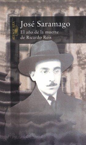 El ano de la muerte de Ricardo Reis (Alfaguara) (Spanish Edition): Saramago, Jose