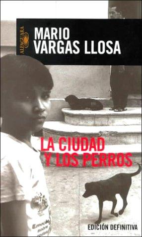 La ciudad y los perros (Spanish Edition): Vargas Llosa, Mario
