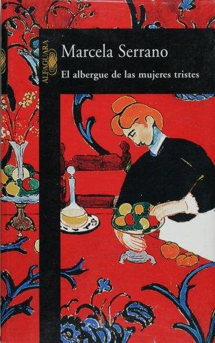 9789681904012: El Albergue De Las Mujeres Tristes/The Retreat for Heartbroken Women (Alfaguara)