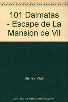 101 Dalmatas - Escape de La Mansion: Disney, Walt