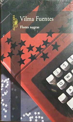 Flores negras: FUENTES, Vilma