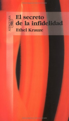 El secreto de la infidelidad: KRAUZE, Ethel