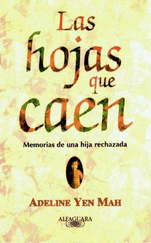 9789681905132: Las Hojas Que Caen: Memorias De Una Hija Rechazada