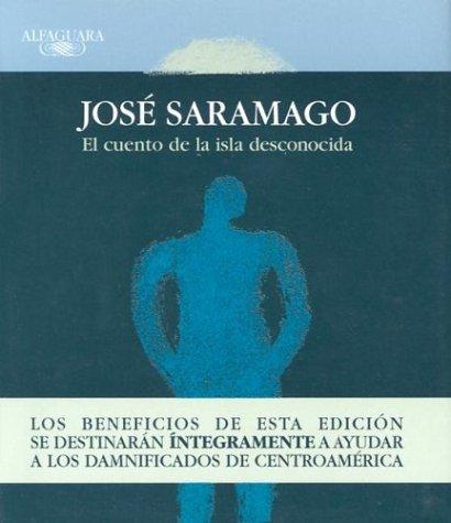 El Cuento De La Isla Desconocida: Jose Saramago