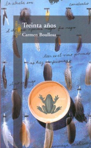 Treinta anos (In Spanish) (Spanish Edition): Boullosa, Carmen