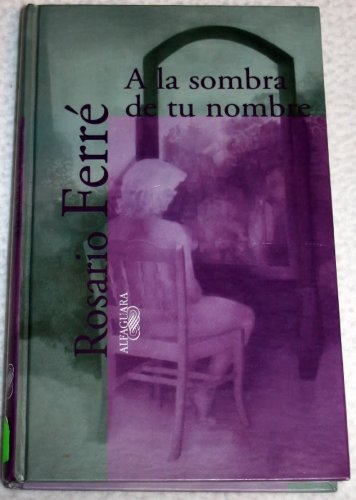 9789681905798: A LA Sombra De Tu Nombre/in the Shadow of Your Name (Textos De Escritores) (Spanish Edition)
