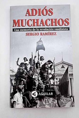 9789681905934: Adiós muchachos: Una memoria de la revolucion sandinista (Spanish Edition)