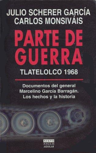 9789681905958: Parte de guerra, Tlatelolco 1968: Documentos del general Marcelino García Barragán : los hechos y la historia
