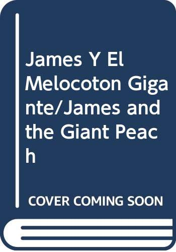 9789681906252: James Y El Melocoton Gigante/James and the Giant Peach (Spanish Edition)